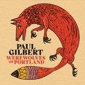 Paul Gilbert: Werewolves Of Portland (2021)