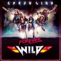 Crazy Lixx: Forever Wild (2019)