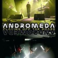 Andromeda: Playing Off The Board - Live DVD (2007)