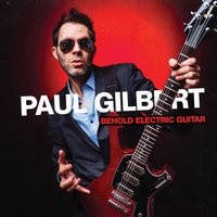 Paul Gilbert: Behold Electric Guitar (2019)