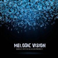 Király István & G-Jam Project: Melodic Vision (2013)