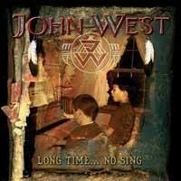 John West: Long Time ... No Sing (2006)