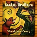 The Doobie Brothers: World Gone Crazy (2010)