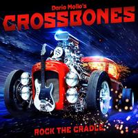 Dario Mollo's Crossbones: Rock The Cradle (2016)