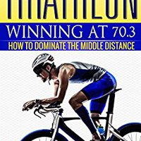 ?TOP? Triathlon: Winning At 70.3: How To Dominate The Middle Distance. Natural kkeiller Revisa Football Daily