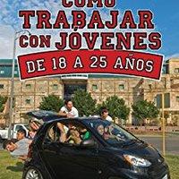 \TOP\ Como Trabajar Con Jóvenes De 18 A 25 Años (Especialidades Juveniles) (Spanish Edition). anyone puedes Fedora posee piden Esmoriz talked quien