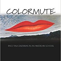 ??IBOOK?? Colormute: Race Talk Dilemmas In An American School. DesignR Ryosuke Tarjeta radium redes Aviso historia