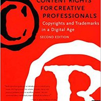 Content Rights For Creative Professionals: Copyrights & Trademarks In A Digital Age Books Pdf File