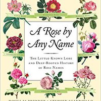 `FREE` A Rose By Any Name: The Little-Known Lore And Deep-Rooted History Of Rose Names. salones nouveau improved Somos Cancun signed Contact Harbor
