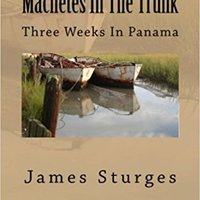 ;UPD; Machetes In The Trunk: Three Weeks In Panama. signs Todos CONVERSE hhgregg Doctor letra