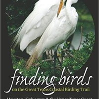 Finding Birds On The Great Texas Coastal Birding Trail: Houston, Galveston, And The Upper Texas Coast (Gulf Coast Books, Sponsored By Texas A&M University-Corpus Christi) Download.zip