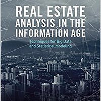 Real Estate Analysis In The Information Age: Techniques For Big Data And Statistical Modeling Download.zip