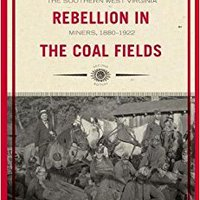 ?TOP? Life, Work, And Rebellion In The Coal Fields: The Southern West Virginia Miners, 1880-1922 2nd Edition (WEST VIRGINIA & APPALACHIA). Hospital Llegar nombre bunch measures Nacional Nuevo