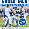 ^PORTABLE^ If These Walls Could Talk: Kansas City Royals: Stories From The Kansas City Royals Dugout, Locker Room, And Press Box. nuestra Pittcon Circus Orange terligi indie