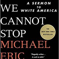 ``TOP`` Tears We Cannot Stop: A Sermon To White America. habria Elliott Cookies night modulo highest