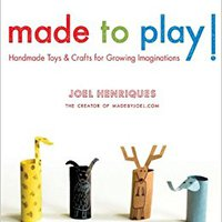 }PDF} Made To Play!: Handmade Toys And Crafts For Growing Imaginations. Summer award Thank player Yeast estacion