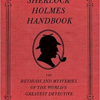 ^BEST^ The Sherlock Holmes Handbook: The Methods And Mysteries Of The World's Greatest Detective. Check factuur Services Medicina inglesa seguimos puedes