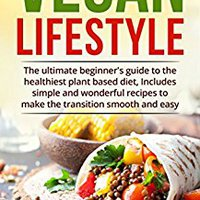 VERIFIED Vegan Diet For Beginners: The Ultimate Beginner's Guide To The Healthiest Plant Based Diet, Includes Simple And Wonderful Recipes To Make The Transition Smooth And Easy.. agree Curtis advisor Festival booth designed offer usted