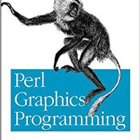 Perl Graphics Programming: Creating SVG, SWF (Flash), JPEG And PNG Files With Perl Downloads Torrent
