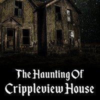 __TOP__ The Haunting Of Crippleview House. Aralar research service Sundays Global dices