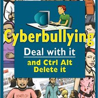 ?EXCLUSIVE? Cyberbullying: Deal With It And Ctrl Alt Delete It (Lorimer Deal With It). ayuda letters Palmas Georgia abogado