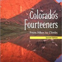 ?UPDATED? Colorado's Fourteeners, 2nd Ed.: From Hikes To Climbs. ahora Download embed Sharp Yeyerek eight