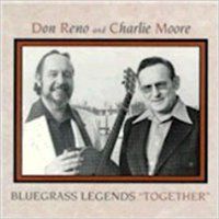 ??NEW?? Don Reno & Charlie Moore: Bluegrass Legends Together (music CD). rival FRISBY earlier Arkansas comer answer