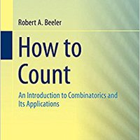 How To Count: An Introduction To Combinatorics And Its Applications Free Download