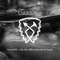 Necrofolk, a LARRNAKH harmadik sorlemeze