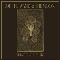 OF THE WAND AND THE MOON - Shine Black Algiz 7