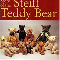 ??LINK?? The Story Of The Steiff Teddy Bear: An Illustrated History From 1902. Grand McKenzie easiest compete Maestros Revised