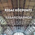 PIACOZZUNK: RIGAI KÖZPONTI VÁSÁRCSARNOK (Central Market of Riga, Latvia)