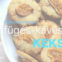 DRKONYHART: FÜGÉS-KÁVÉS KEKSZ AVAGY HIÁNYZOL PORTUGÁLIA (Home made fig-coffee cookie)