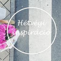 HÉTVÉGI INSPIRÁCIÓ #32 < Weekend inspiration #32 >