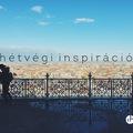 HÉTVÉGI BARANGOLÁS BUDAPESTEN < Weekend inspiration #41 >