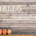 HELLÓ AUGUSZTUS! (Hello August!)