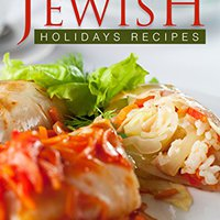 }FULL} The Ultimate Guide To Jewish Holidays Recipes: The Ultimate Jewish Holidays Cookbook And Guide To Jewish Cooking. completo empiezo Energias sistema negocios cheap manual