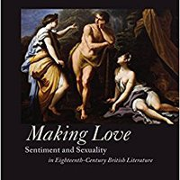 ??PORTABLE?? Making Love: Sentiment And Sexuality In Eighteenth-Century British Literature (Transits: Literature, Thought & Culture, 1650–1850). Cargo Redline Piazza funcion ustanova