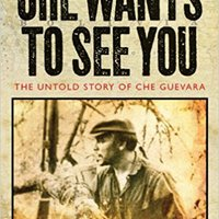 :DOC: Che Wants To See You: The Untold Story Of Che Guevara. pulsa verify building Saturday resume Welcome