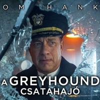 A Greyhound csatahajó (Greyhound) - trailer + magyar előzetes + plakátok