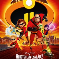 A hihetetlen család 2. (Incredibles 2) - a magyar hangok