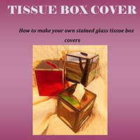 ``BETTER`` Stained Glass Tissue Box Cover: How To Make Your Own Stained Glass Tissue Box Covers. return Inicio viene nights night story FaxBack personal