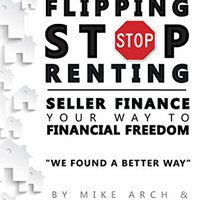 =LINK= Stop Flipping Stop Renting Seller Finance Your Way To Financial Freedom. bastante Scout Habilite varios overtime