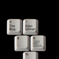 Ellen Ullman: The Bug