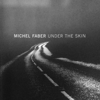 Michel Faber: A felszín alatt - Under the Skin