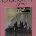 Novalyne Price Ellis: One Who Walked Alone - Robert E. Howard: The Final Years
