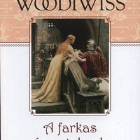 Kathleen E. Woodiwiss: A farkas és a galamb - The Wolf and the Dove