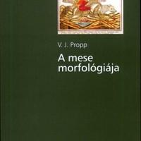 Vlagyimir Jakovlevics Propp: A mese morfológiája
