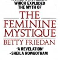 Betty Friedan: The Feminine Mystique