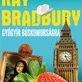 Ray Bradbury: Gyógyír búskomorságra - A Medicine for Melancholy